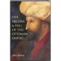The Decline & Fall of the Ottoman Empire