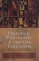 Exploring the History and Philosophy of Christian Education: Principles for the Twenty-First Century