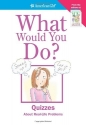 What Would You Do? (American Girl)
