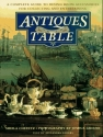 Antiques for the Table: A Complete Guide to Dining Room Accessories for Collecting and Entertaining