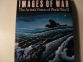 Images Of War: The Artist's Vision of World War II