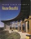 Frank Lloyd Wright's House Beautiful