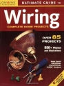 Ultimate Guide to Wiring: Complete Projects for the Home