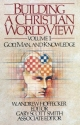 Building a Christian Worldview Volume 1