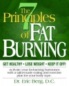 The 7 Principles of Fat Burning (Get Healthy, Lose Weight and Keep It Off)