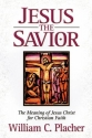 Jesus the Savior: The Meaning of Jesus Christ for Christian Faith
