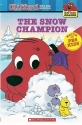 The Snow Champion (Clifford the Big Red Dog) (Big Red Reader Series)