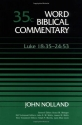 Word Biblical Commentary Vol. 35c, Luke 18:35-24:53 (nolland), 460pp