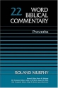 Word Biblical Commentary Vol. 22, Proverbs (murphy), 384pp