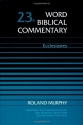 Word Biblical Commentary, Vol. 23A: Ecclesiastes