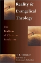 Reality & Evangelical Theology: The Realism of Christian Revelation