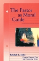 The Pastor as Moral Guide (Creative Pastoral Care and Counseling)