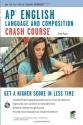 AP English Language & Composition Crash Course (Advanced Placement (AP) Crash Course)