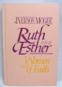 Ruth and Esther: Women of Faith