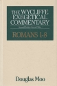 Romans 1-8 (Wycliffe Exegetical Commentary) (Vol 1)