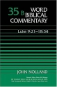 Word Biblical Commentary Vol. 35b, Luke 9:21-18:34 (nolland), 501pp