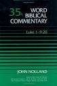 Word Biblical Commentary Vol. 35a, Luke 1:1-9:20