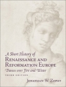A Short History of Renaissance and Reformation Europe: Dances over Fire and Water (3rd Edition)