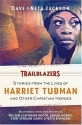 Trailblazers: Featuring Harriet Tubman ...