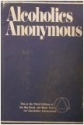 Alcoholics Anonymous: The Story of How Many Thousands of Men and Women Have Recovered from Alcoholism/Third Edition
