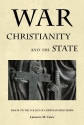 War, Christianity, and the State: Essays on the Follies of Christian Militarism