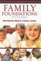 The Family Foundations Study Bible: Bringing God's Word Home