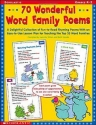 70 Wonderful Word Family Poems: A Delightful Collection of Fun-to-Read Rhyming Poems With an Easy-to-Use Lesson Plan for Teaching the Top 35 Word Families