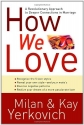 How We Love: A Revolutionary Approach to Deeper Connections in Marriage