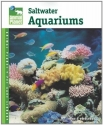 Setup and Care of Saltwater Aquariums (Animal Planet Pet Care Library)