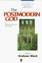 The Postmodern God: A Theological Reader