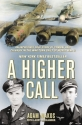A Higher Call: An Incredible True Story...