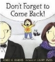 Don't Forget to Come Back