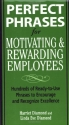 Perfect Phrases for Motivating and Rewarding Employees (Perfect Phrases Series)