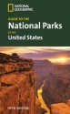 National Geographic Guide to the National Parks of the United States, 5th Ed. (National Geographic Guide to National Parks of the United States)