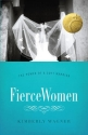Fierce Women: The Power of a Soft Warrior (True Woman)