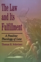 Law and Its Fulfillment, The: A Pauline Theology of Law