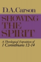 Showing the Spirit: A Theological Exposition of 1 Corinthians, 12-14
