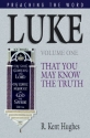Luke (Vol. 1): That You May Know the Truth (Preaching the Word)