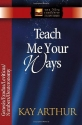 Teach Me Your Ways: Genesis/Exodus/Leviticus/Numbers/Deuteronomy (The New Inductive Study Series)