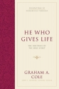 He Who Gives Life: The Doctrine of the Holy Spirit (Foundations of Evangelical Theology)