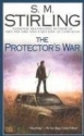 The Protector's War: A Novel of the Change (Change Series)