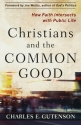 Christians and the Common Good: How Faith Intersects with Public Life