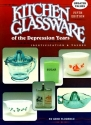 Kitchen Glassware of the Depression Years (Kitchen Glassware of the Depression Years: Identification & Values)