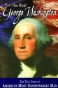 The Real George Washington (American Classic Series)