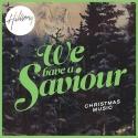 Christmas Music: We Have a Saviour