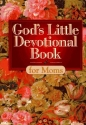 God's Little Devotional Book for Moms (God's Little Devotional Books)