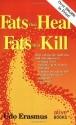 Fats That Heal, Fats That Kill: The Com...