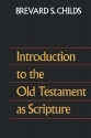 Introduction to the Old Testament as Scripture