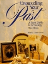 Unpuzzling Your Past: A Basic Guide to Genealogy