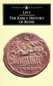 The Early History of Rome: Books I-V of the History of Rome from its Foundation (Penguin Classics) (Bks. 1-5)